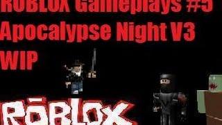 ROBLOX Gameplays #5 Apocalypse Night V3 WIP