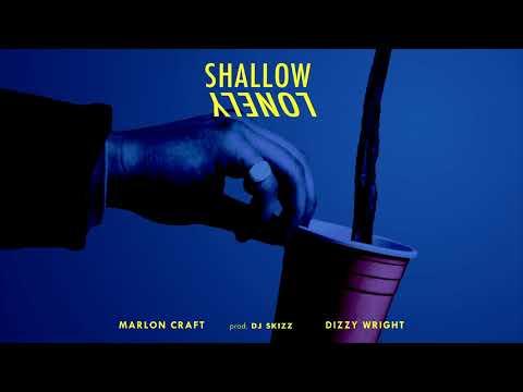 Marlon Craft - Shallow (feat. Dizzy Wright)