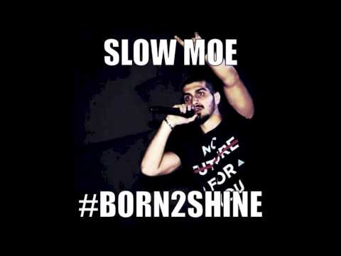 SLOW MOE - BORN 2 SHINE