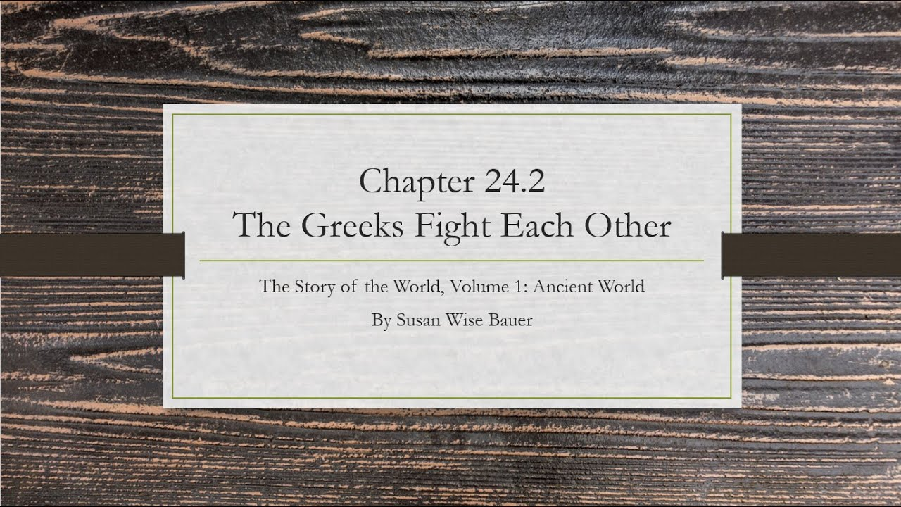 Download Chapter 24.2: The Greeks Fight Each Other (The Story of World 1: Ancient Times by Susan Wise Bauer)