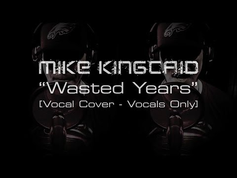 """Iron Maiden """"Wasted Years"""" [Vocal cover - Vocals Only Clip]"""