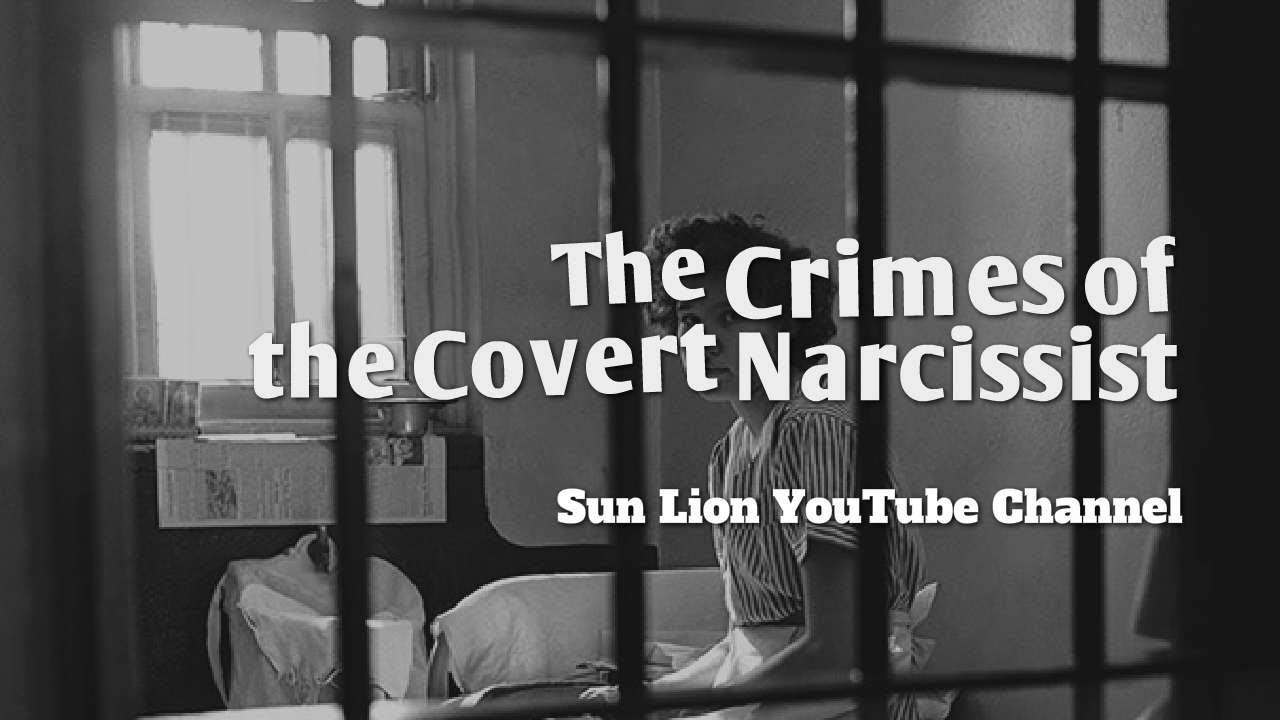 The Crimes of the Covert Narcissist