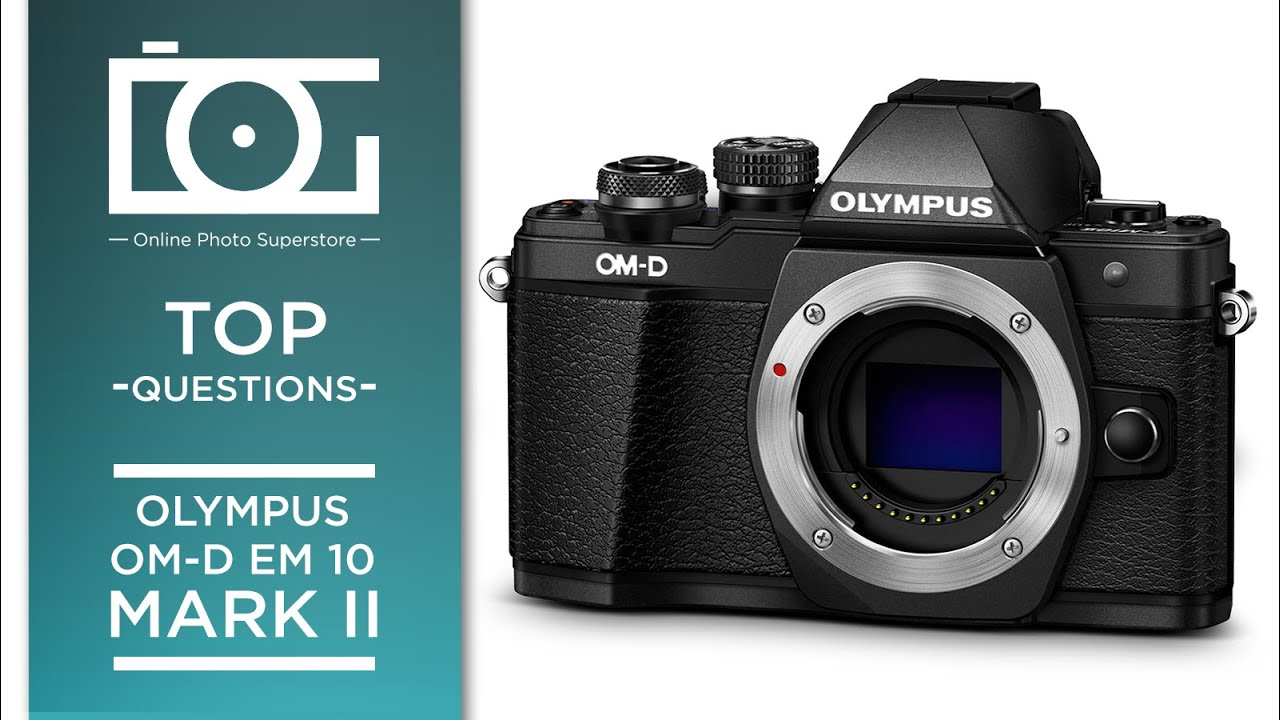 tutorial olympus om d em 10 mark ii camera most asked questions rh youtube com olympus stylus digital camera manual olympus digital camera basic manual