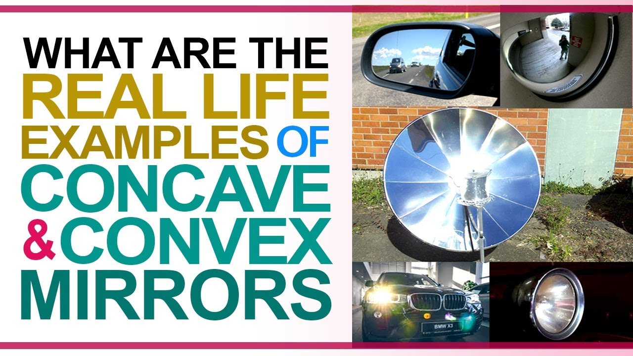 What Are Real Life Examples Of Concave Convex Mirror Concave