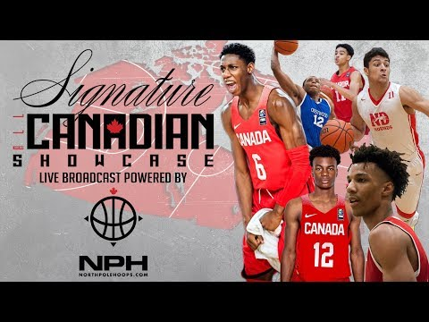 Signature All- Canadian Showcase: Live Broadcast by NorthPoleHoops