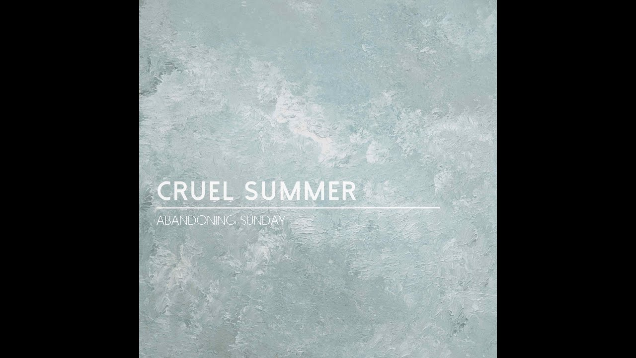 Cruel Summer - Taylor Swift (Abandoning Sunday Cover)