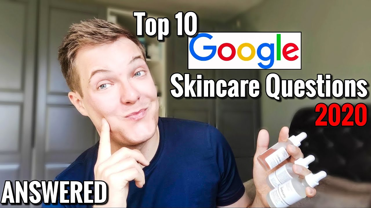 TOP 10 SKINCARE QUESTIONS 2020 – ANSWERED | Most Googled Questions