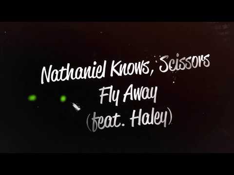Nathaniel Knows, Scissors - FLY AWAY feat. Haley Larson (Official Lyric Video)
