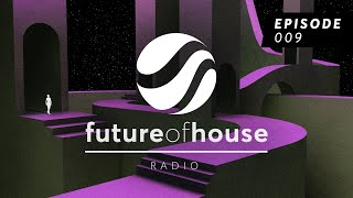 Future Of House Radio - Episode 009 - May 2021 Mix