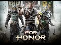 For Honor - 1st Multiplayer (Casual Gameplay)