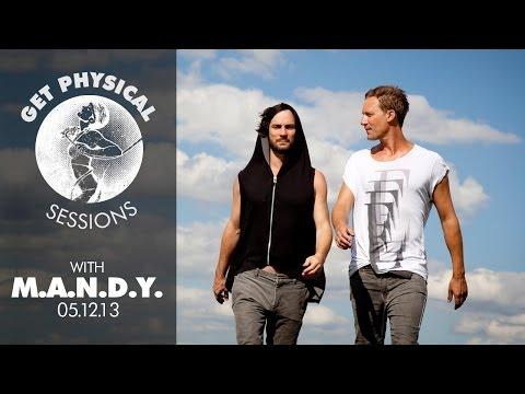 Get Physical Sessions Episode 1 with M.A.N.D.Y.