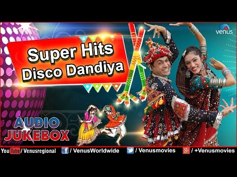 Navratri Special : Super Hits Disco Dandiya    Best Garba Songs Audio Jukebox