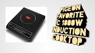 Pigeon Favorite IC 1800W Induction Cooktop (Black,Push button) Full unboxing and Detailed Review.