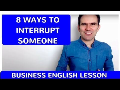 8 Ways To Interrupt: Business English Lesson