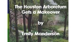 The Houston Arboretum Gets a Makeover, by Emily Manderson