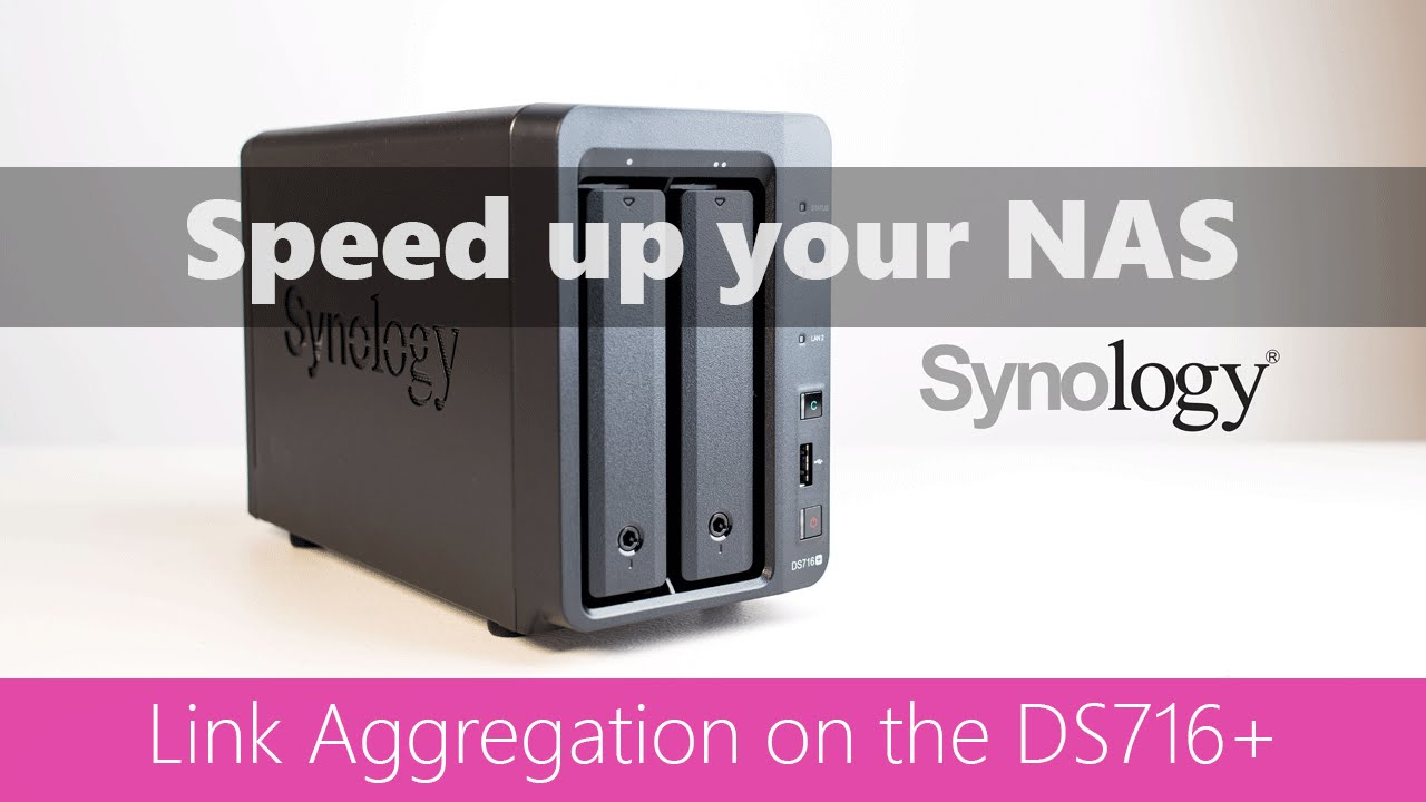 Speed up your NAS, Link Aggregation Synology D716+