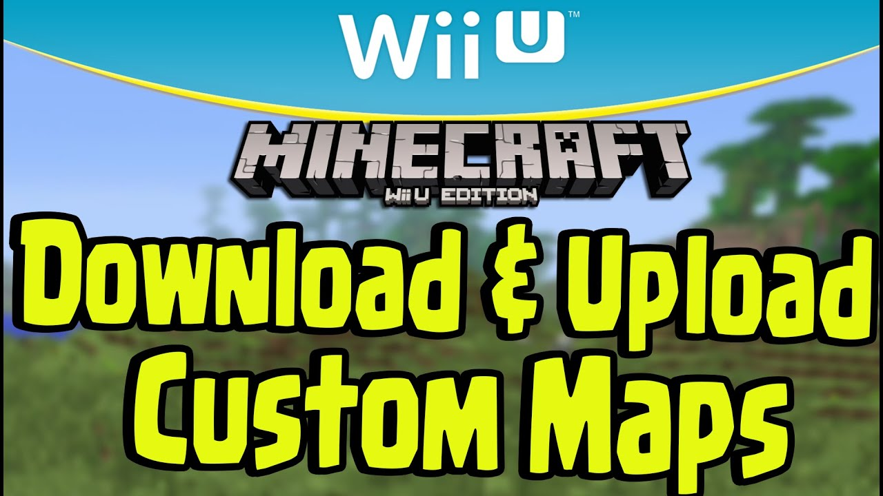 Minecraft Wii U DOWNLOAD And UPLOAD CUSTOM MAPS WORLD SHARE - Minecraft offline spielen ohne account download