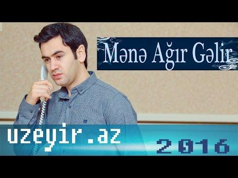 Uzeyir Mehdizade - Mene Agir Gelir ( 2016 ...