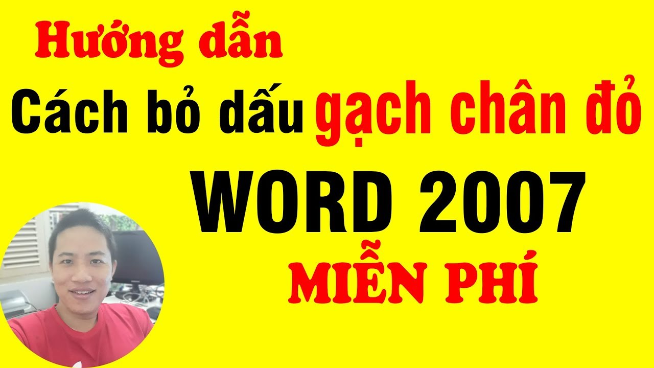 Cách bỏ dấu gạch chân đỏ trong word 2007