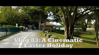 Vlog 83: A Cinematic Easter Holiday