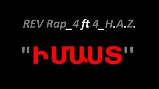 Download REV RAP 4 ft 4 H.A.Z.- IMAST armenian rap MP3 song and Music Video