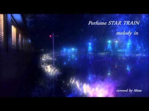 Perfume STAR TRAIN (Piano melo Inst ver.)