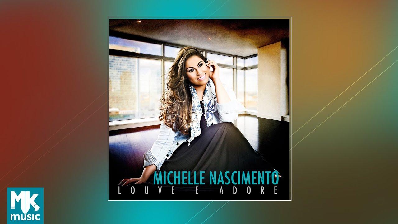? Michelle Nascimento - Louve e Adore (CD COMPLETO)