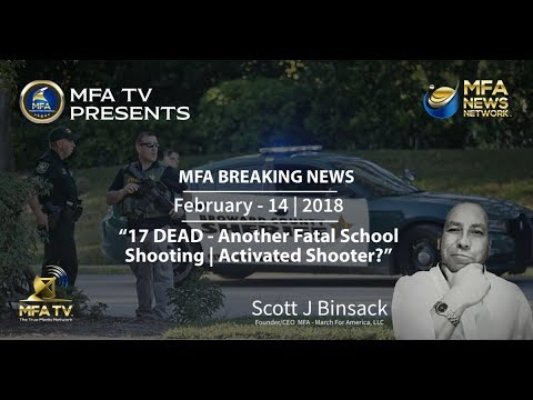 MFA Breaking News - 17 Dead | Another Fatal School Shooting
