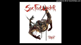 Six Feet Under - Slaughtered as they slept