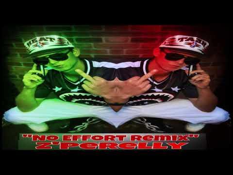 Z Perelly x No Effort Remix
