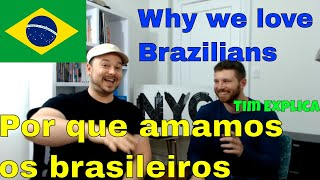 Why we love Brazilians 🇧🇷 (with Tim from