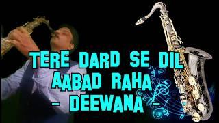 #219:-Tere Dard Se Dil Aabad Raha || Deewana|| Kumar Sanu || Best Saxophone Instrumental