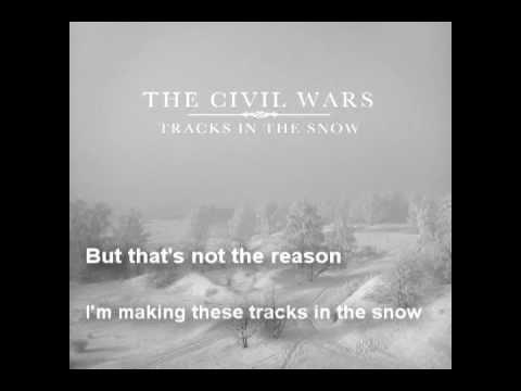 Tracks in the Snow - The Civil Wars w/ lyrics