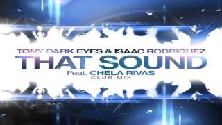 Tony Dark Eyes & Isaac Rodriguez Ft. Chela That sound (Club Mix)