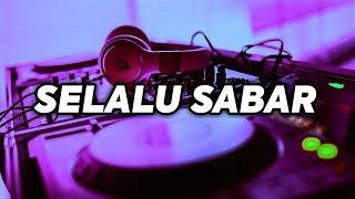 Download Lagu DJ SELALU SABAR REMIX TIK TOK TERBARU 2020 mp3