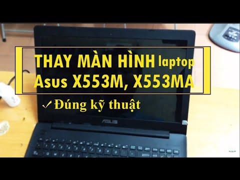 Hướng dẫn tháo lắp, thay màn hình laptop Asus X553M, X553MA
