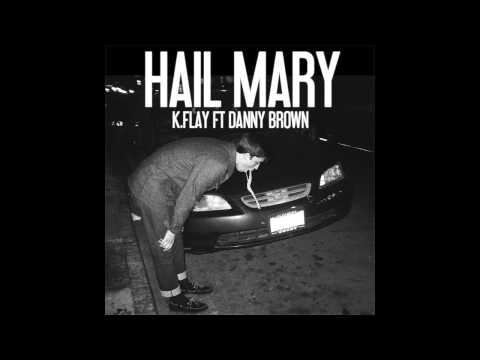 K.Flay - Hail Mary (ft. Danny Brown) [HQ Audio]