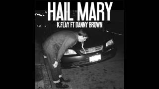 Watch Kflay Hail Mary Ft Danny Brown video