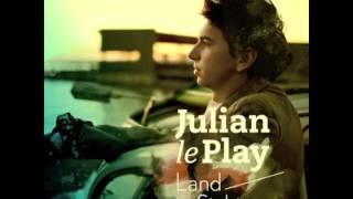 Julian le Play | Land in Sicht