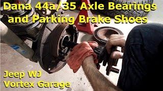 jeep wj d44 d35 axle bearings seals plus parking brake vortex garage ep 11