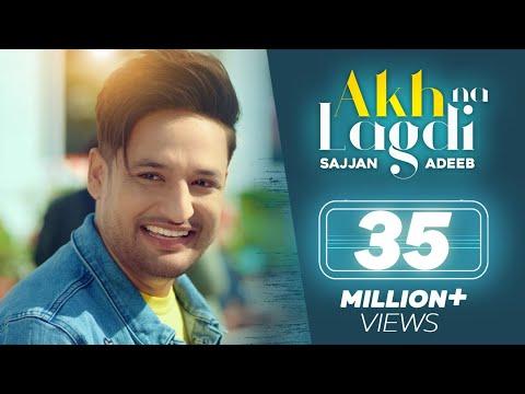 Akh Na Lagdi (Official Video) | Sajjan Adeeb | Mistabaaz I Tru Makers | Latest Punjabi Songs