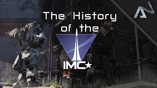 History of the IMC - Titanfall Lore   Advocate Network: Episode 1