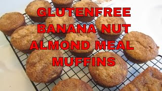 Banana Nut Almond Meal Muffins ~ Gluten Free