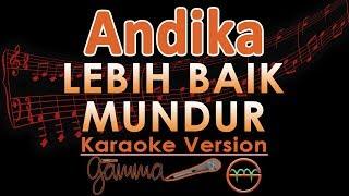Andika Kangen Band - Lebih Baik Mundur Feat Yoshi (Karaoke Lirik Tanpa Vokal)