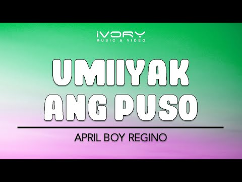 Umiiyak Ang Puso | April Boy Regino | Official Lyric Video