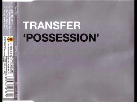 TRANSFER - Possession (original extended mix)