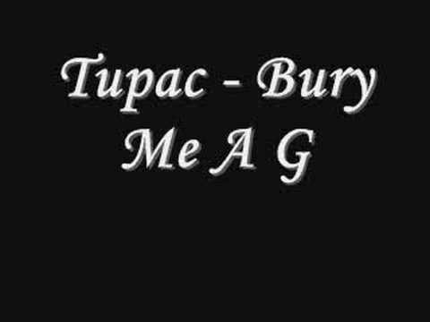 Tupac - Bury Me A G *Lyrics