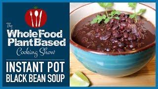 Instant Pot Plant Based Vegan Black Bean Soup