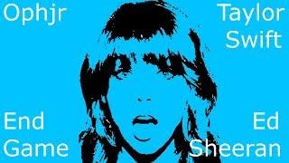 Taylor Swift - Ed Sheeran - End Game (Ophjr Remix)