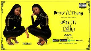 Zoe Grace - Pretty Lil Thing ( Audio)